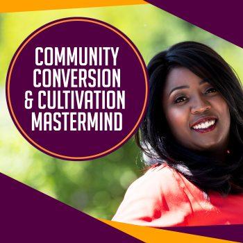 Community Conversion & Cultivation Mastermind